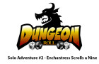 Dungeon Roll – A Solo Adventure #2 – Enchantress Scrolls a Nine